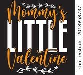 mommy s little valentine   mom... | Shutterstock .eps vector #2018958737