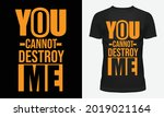 you cannot destroy me stylish t ... | Shutterstock .eps vector #2019021164