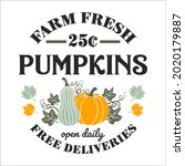 farm fresh pumpkins open daily... | Shutterstock .eps vector #2020179887