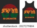 no lives matter halloween print ...   Shutterstock .eps vector #2027279804