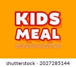 vector creative sign kids meal...   Shutterstock .eps vector #2027285144