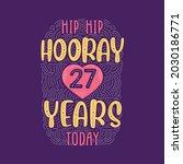 hip hip hooray 27 years today ... | Shutterstock .eps vector #2030186771