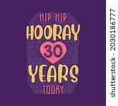 hip hip hooray 30 years today ... | Shutterstock .eps vector #2030186777