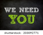 we need you   written concept... | Shutterstock . vector #203092771