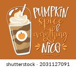 pumpkin spice and everything... | Shutterstock .eps vector #2031127091