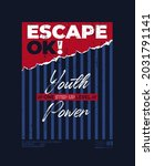 escape  ok  youth power  modern ... | Shutterstock .eps vector #2031791141