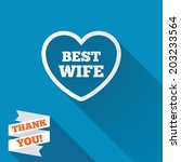 best wife sign icon. heart love ... | Shutterstock .eps vector #203233564