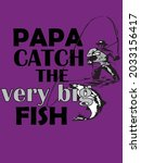 papa catch the very big fish... | Shutterstock .eps vector #2033156417