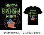 happy birthday papa t shirts... | Shutterstock .eps vector #2034231491