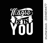 magic is in you  fantastic... | Shutterstock .eps vector #2034854477