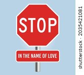 stop  in the name of love. a... | Shutterstock .eps vector #2035421081