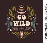 go wild text quote....   Shutterstock .eps vector #2036125817