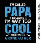 i'm papa because i'm way too... | Shutterstock .eps vector #2036721287