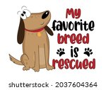 my favorite breed is rescued  ...   Shutterstock .eps vector #2037604364