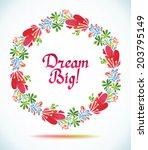 dream big watercolor floral... | Shutterstock .eps vector #203795149