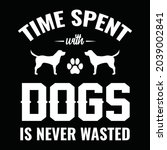 time spent with dogs is never...   Shutterstock .eps vector #2039002841