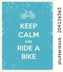 keep calm and ride a bike... | Shutterstock .eps vector #204126565