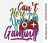 can't here you i'm gaming ... | Shutterstock .eps vector #2044249604