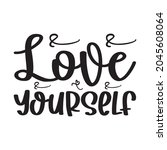 love yourself black letter quote | Shutterstock .eps vector #2045608064