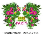 tropical flowers and leaves and ... | Shutterstock . vector #204619411
