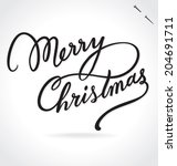 merry christmas hand lettering  ... | Shutterstock .eps vector #204691711