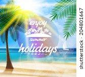 summer typography holidays... | Shutterstock .eps vector #204801667