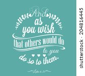 quote    luke 6 31   and as you ... | Shutterstock .eps vector #204816445