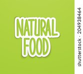 natural food hand written... | Shutterstock . vector #204938464