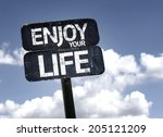 Enjoy Your Life Sign With...