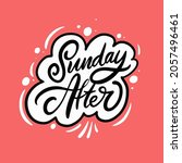 sunday after phrase. hand drawn ... | Shutterstock .eps vector #2057496461