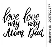love my dad  love my mom.... | Shutterstock .eps vector #2057522177