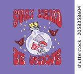 stay weird  be unique slogan...   Shutterstock .eps vector #2058358604