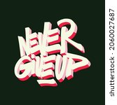 never give up white font with... | Shutterstock .eps vector #2060027687