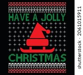 Have A Jolly Christmas T Shirt...
