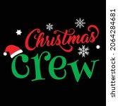 christmas crew  christmas ... | Shutterstock .eps vector #2064284681
