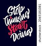 start doing. lettering hand...   Shutterstock .eps vector #2065181081
