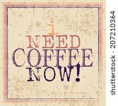 i need coffee background ... | Shutterstock .eps vector #207210364