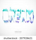 handmade watercolor word dream. ... | Shutterstock .eps vector #207928621