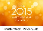 happy new year 2015 in bokeh... | Shutterstock .eps vector #209072881