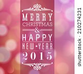 merry christmas and happy new... | Shutterstock . vector #210274231