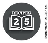 cookbook sign icon. 25 recipes...