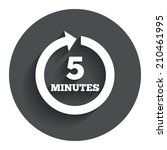 every 5 minutes sign icon. full ...
