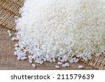 asian white rice or uncooked...   Shutterstock . vector #211579639