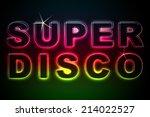 super disco   Shutterstock . vector #214022527