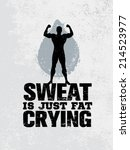 sweat is just fat crying.... | Shutterstock .eps vector #214523977