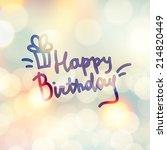 happy birthday  handwritten... | Shutterstock . vector #214820449