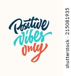 positive vibes only custom hand ... | Shutterstock .eps vector #215081935