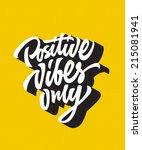 positive vibes only custom hand ... | Shutterstock .eps vector #215081941