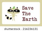raccoon save the earth... | Shutterstock .eps vector #216236131