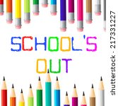 school's out indicating... | Shutterstock . vector #217331227